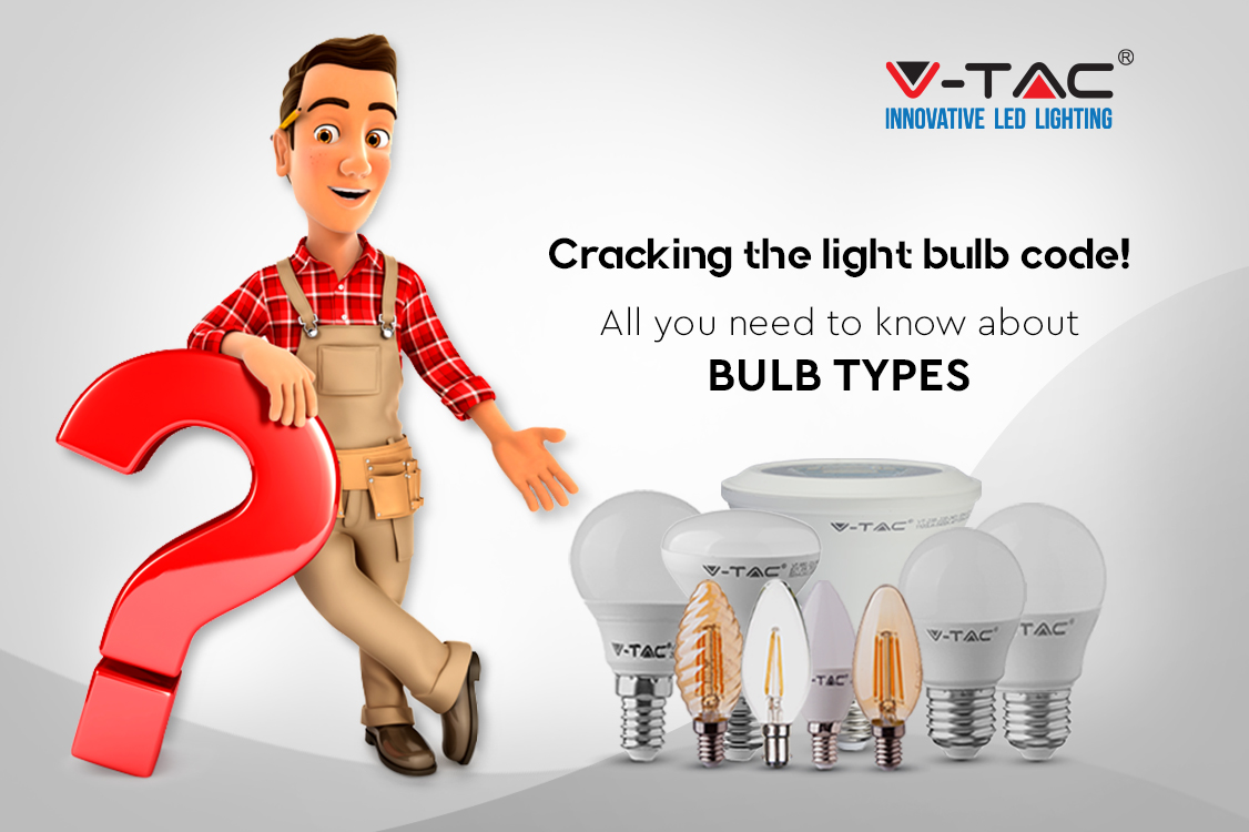 Cracking the Light Bulb Code: All You Need To Know About Bulb Types